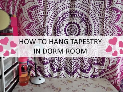 DIY - How To Hang Tapestry Wall in Dorm Room | No nails or hooks 2017