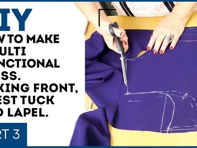 DIY: How to make a multi-functional dress. Part 3. Making front, chest tuck and lapel.