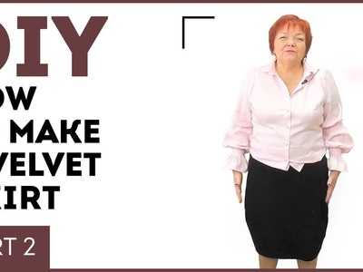 DIY How to make a velvet skirt. How to work with velvet. Sewing tutorial. Part 2