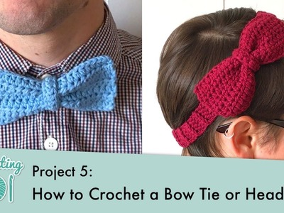 How to Crochet a Bow Tie or Headband || Crocheting 101: Project 5
