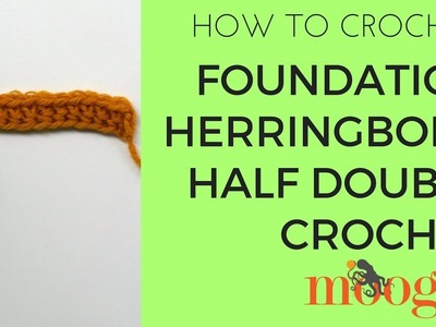 How to Crochet: Foundation Herringbone Half Double Crochet (Right Handed)