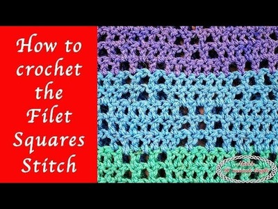 How to crochet the Filet Squares Stitch