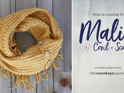 How to Crochet the Malia Buttoned Cowl + Infinity Scarf with Little Monkeys Crochet