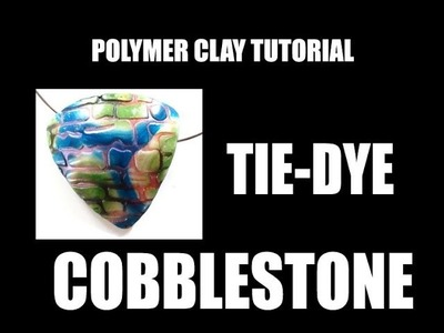 265 Polymer clay tutorial - tie-dye prismatic cobblestone
