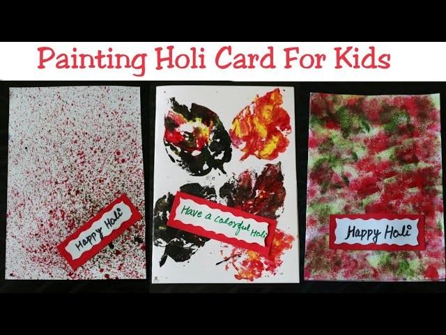 3 Easy Holi Card For Kids|Handmade simple Holi Greeting card|Happy Holi 2018- Colorful painting card