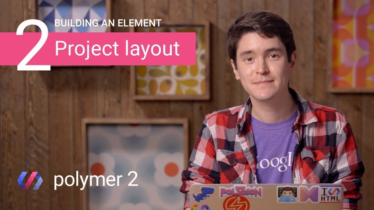Building an Element in Polymer 2: Understanding Polymer Project Structure (Part 2 of 5)