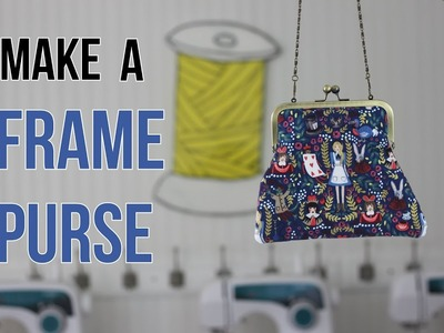 Sew Your Own Frame Purse- Sewing Video Tutorial