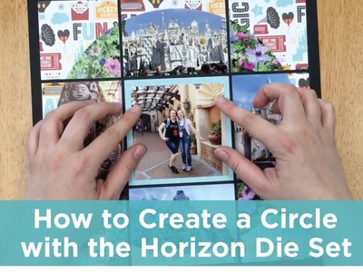 How To Create a Circle with the Horizon Die Set