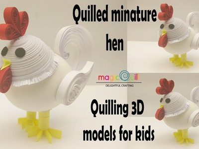 How to make Quilled 3D miniature | Quilled hen | MagicQuill