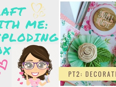 Craft With Me Exploding Box : Pt 2 : Decorate ????