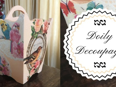 DIY -  How to Decoupage a Doily !!