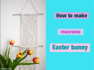 How to make macrame Easter bunny. Easter rabbit wall hanging - DIY tutorial