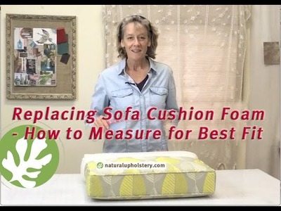 Replacing the Foam in your Sofa Cushion with Natural Latex - How to Measure for Best Fit