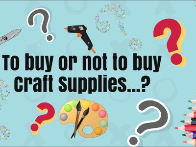 To Buy or Not to Buy Craft Supplies? | GIVEAWAY ALERT |