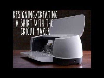 Cricut Maker: HOW TO CREATE AND DESIGN A SHIRT!!