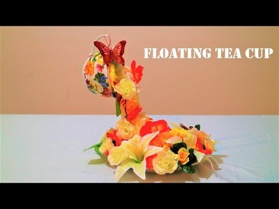 Floating Tea Cup with flowers ~ How to make a floating tea cup~ Easy