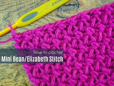 How to Crochet a Mini Bean or Elizabeth Stitch