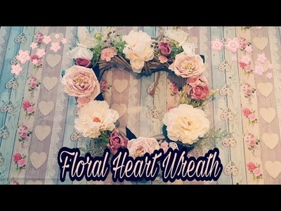 How to make a Floral Wreath - Flower heart wreath - Using The Range & Home Bargains products