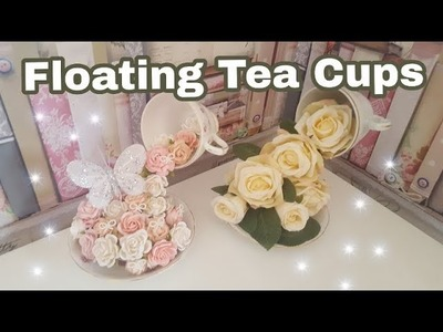 How to make Floating Tea Cups.