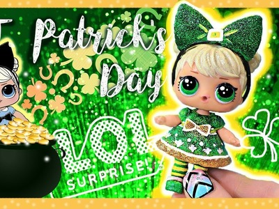 LOL ST. Patrick's Day CUSTOM ???? L.O.L Surprise doll Custom Tutorial. DIY ???? Curious Q.T