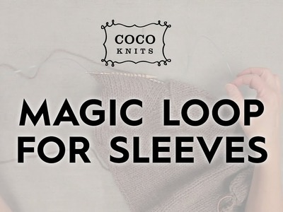Magic Loop for Sleeves. Knitting Tips & Techniques
