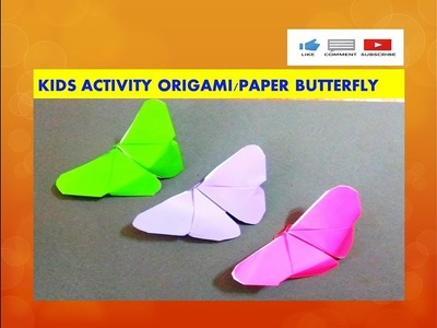 SUMMER  VACATION ACTIVITIES FOR KIDS - PART 1 - HOW TO MAKE ORIGAMI.PAPER BUTTERFLY STEP BY STEP
