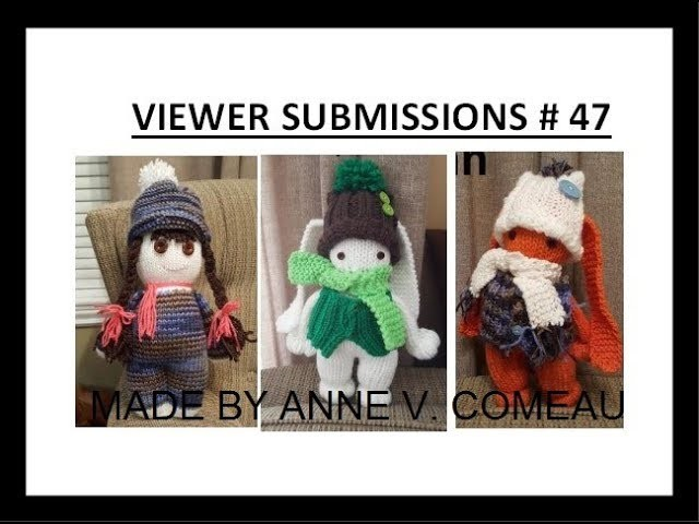 Viewer submissions # 47, plus crochet and knitting tips