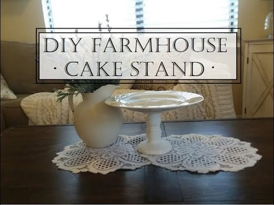 DIY Farmhouse Cake Stand | Rustic Shabby Chic Home Decor On A Budget