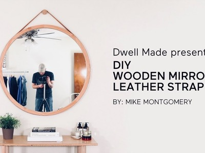 DIY Round Wall Mirror w. Leather Strap | A Dwell Made Project