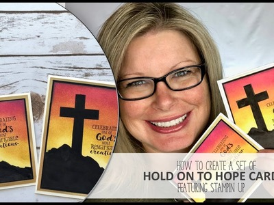 How to create a set of Hold On To Hope Easter Cards featuring Stampin Up