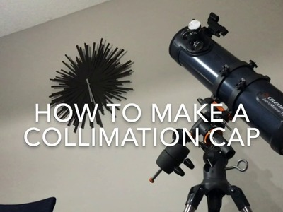How to Make a Collimation Cap from Paper for Telescopes