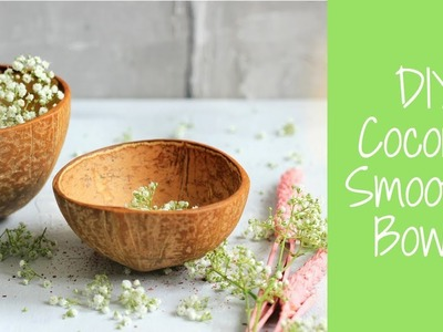 HOW TO MAKE COCONUT BOWL AT HOME WITH NO SPECIAL TOOLS