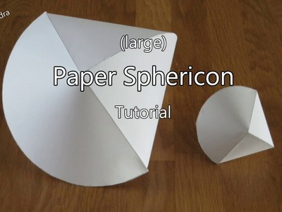 Large Paper Sphericon Tutorial