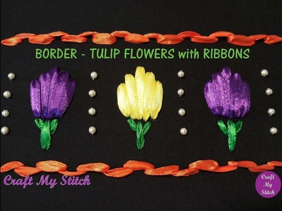 Hand Embroidery - Border Design - Tulip flowers - Ribbon embroidery