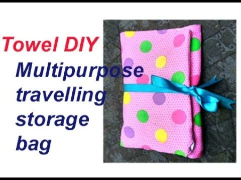 AMAZING THINGS YOU CAN MAKE WITH A TOWEL.multipurpose travelling storage bag.towel craft ideas