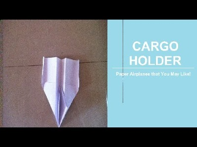 How to Make a Paper Airplane that Flies Well and Holds Pen or Pencil (Cargo Holder)