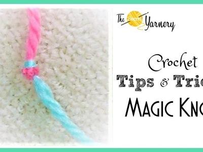 Crochet Tips & Tricks - Magic Knot