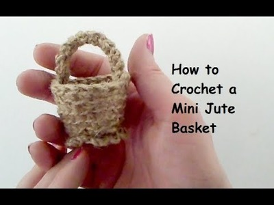 How to Crochet a Mini Jute Basket