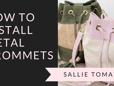 How to Install Metal Grommets on a Bag Tutorial