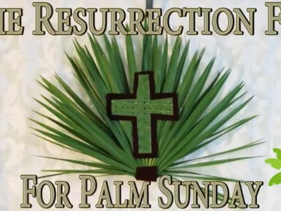 How to Make a Palm Sunday Resurrection Fan for Easter. DIY Weaved Cross Palm Frond Decoration