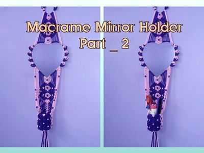 How to make Macrame Mirror Holder(Part - 2)