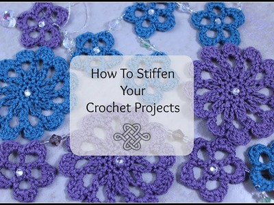 How to Stiffen Your Crochet Projects