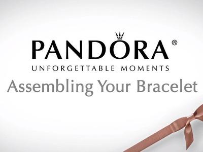Pandora Bracelet How To - Assembling Your Pandora Bracelet