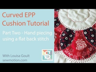 Curved English Paper-Piecing Cushion Tutorial - Part 2 - Piecing