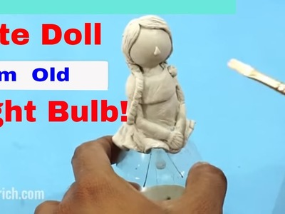 Easy Best Out of Waste   How to Reuse Old Light Bulb   Doll Making at Home