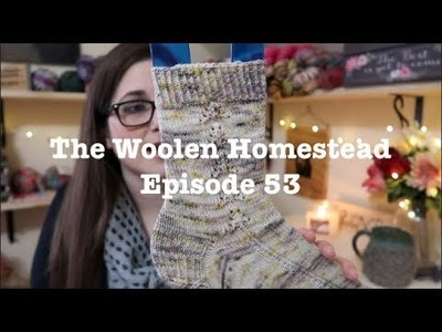 Episode 53- The Woolen Homestead A Knitting Podcast