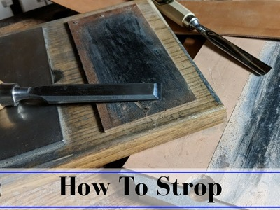 How Do You Use a Strop? | Leather and Buffing Compound Choices