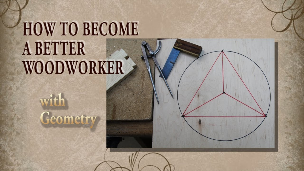 How to become a BETTER Woodworker. . with geometry