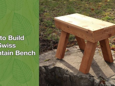 How to Build The Swiss Mountain Bench