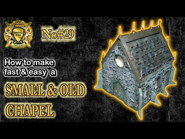 HOW TO MAKE A SMALL & OLD CHAPEL